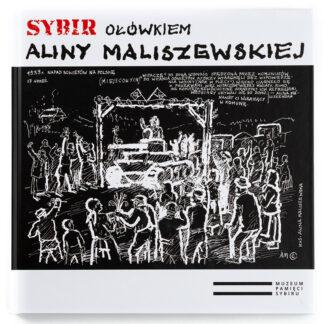 Sybir ołówkiem Aliny Maliszewskiej