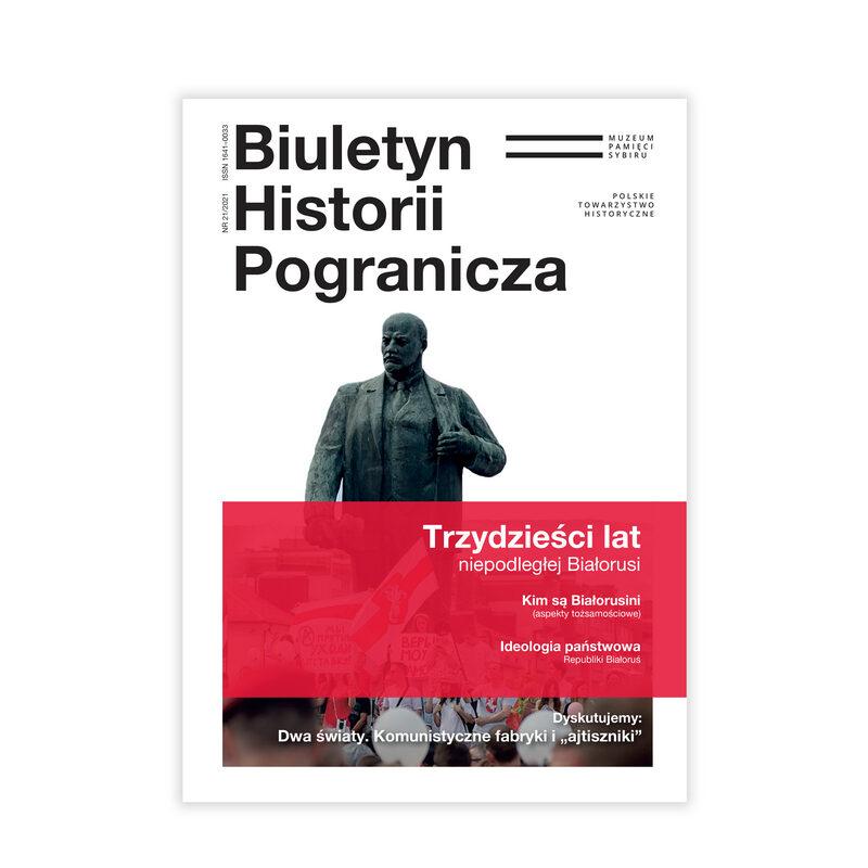 Biuletyn Historii Pogranicza o współpczesnej Białorusi