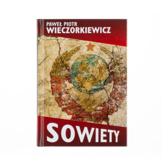 Sowiety. Historia Związku Sowieckiego