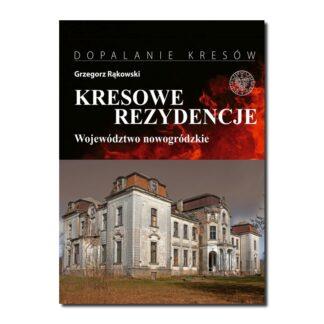 Kresowe rezydencje t. 2 województwo nowogródzkie
