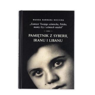 Pamiętnik z Syberii, Iranu i Libanu Wanda Kociuba