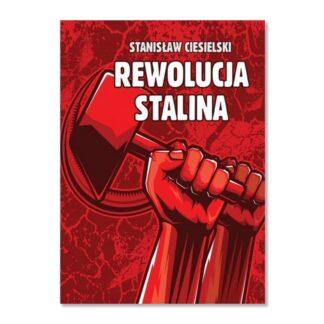 Rewolucja Stalina Ciesielski Stanisław
