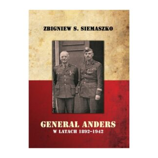 General Anders w latach 1892-1942
