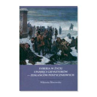 Syberia w życiu i pamięci Gieysztorow-zesłańców postyczniowych