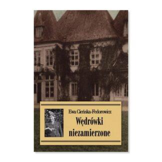 Wędrówki niezamierzone, Ewa Cieńska-Fedorowicz
